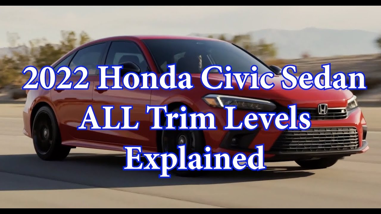 2022 Honda Civic ALL Trim Levels Explained with Features
