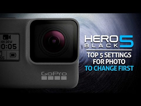 Top 5 Photo Settings to Change on the GoPro Hero 5 Black