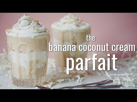 THE BANANA COCONUT CREAM PARFAIT | hot for food