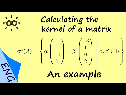 Calculating the kernel of a matrix - An example