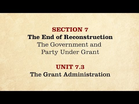 MOOC | The Grant Administration | The Civil War and Reconstruction, 1865-1890 | 3.7.3