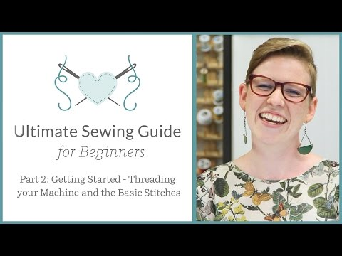 The Ultimate Sewing Guide for Beginners, Part 2: Getting Started Sewing