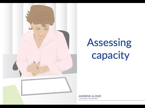 How to assess mental capacity under the Mental Capacity Act 2005 (Part 1)