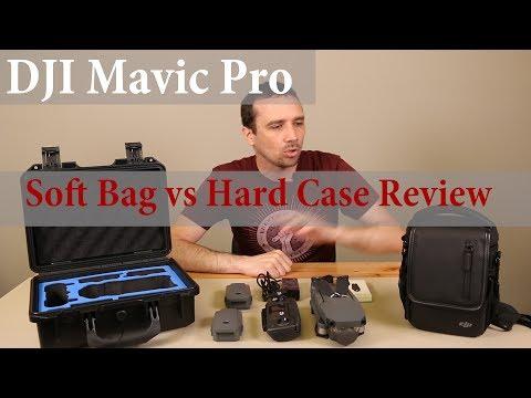 DJI Mavic Pro Soft Bag VS Hard Case