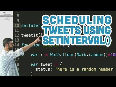 15.5: Scheduling Tweets Using setInterval() - Twitter Bot Tutorial