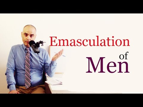Emasculation of Men - The Misconception