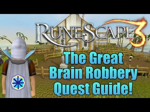 Runescape 3: The Great Brain Robbery Quest Guide!
