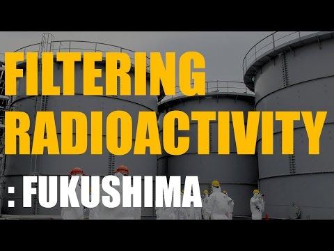 Filtering Radioactivity From Water Fukushima