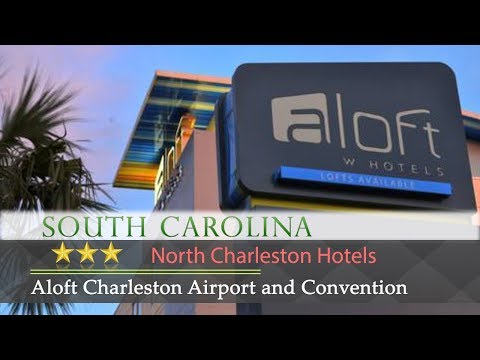 Aloft Charleston Airport and Convention Center - North Charleston Hotels, South Carolina