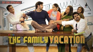 SIT | THE FAMILY VACATION| S1E6 | THE FINALE