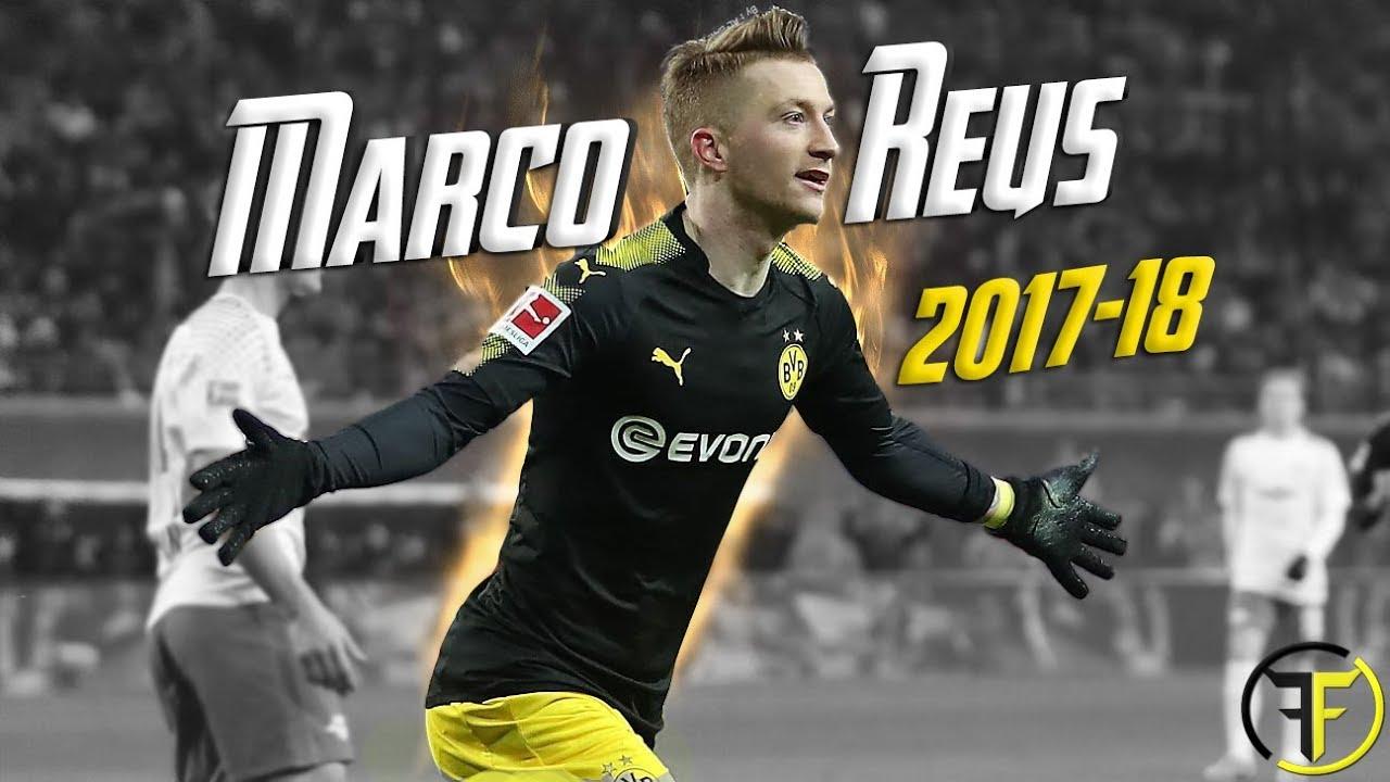Marco Reus   Review Season 2017-2018   Magic Skills & Goals HD
