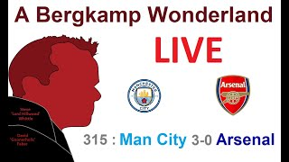 ABW Live : 315 - Man City 3-0 Arsenal (Premier League) *An Arsenal Podcast