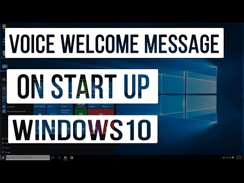 Set Up Windows Voice Welcome Message on Start up / Log In - Windows 10 Tips & Tricks