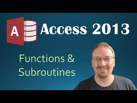 37. VBA - Functions and Subroutines (Programming In Access 2013)