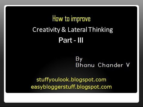 How to Improve Creativity and Lateral Thinking - Part 3 (habitual practices)