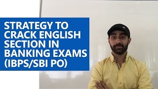 Strategy to crack English section in Banking Exams (SBI PO/IBPS PO)