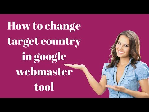 How to change target country in google webmaster tool