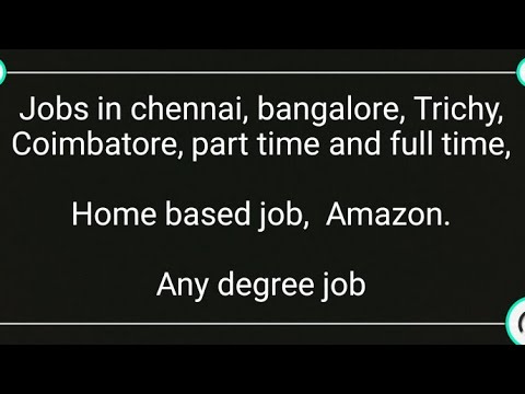Jobs in chennai, madurai, Coimbatore, Trichy.. Etc.  Any degree- part time and home based job.