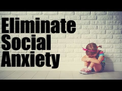 How to ELIMINATE Social Anxiety!