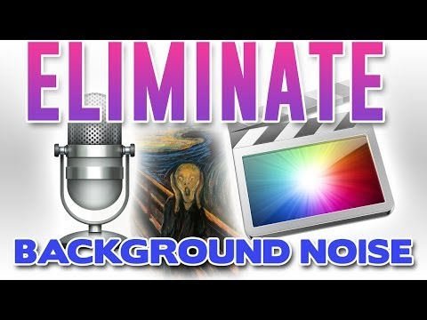 Final Cut Pro X: How to Eliminate Background Noise in Your Videos