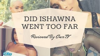 Ishawna Diss Danielle D.I Did She Went Too Far