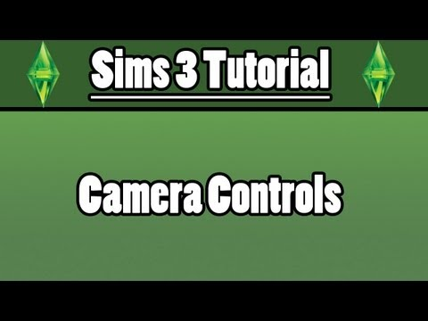 Sims 3 - Camera Controls Tutorial
