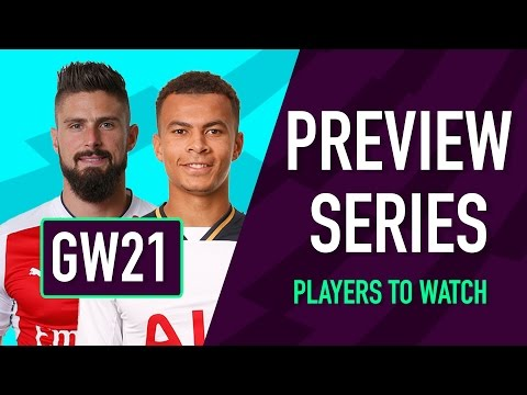 Gameweek 21 Preview | PLAYERS TO WATCH | Fantasy Premier League 2016/17