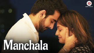 Manchala - Official Music Video | Rishabh Tiwari | Jai-Parthiv