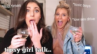 TIPSY GIRL TALK *VERY JUICY*: TOXIC BOYS, LOW SEX DRIVE & FIRST TIMES