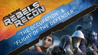 "Rebels Recon #4.3: Inside ""The Occupation"" & ""Flight of the Defender"" 
