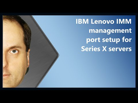 IBM Lenovo IMM management port setup for Series X servers