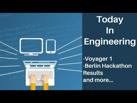 Today In Engineering (Episode 3) | Voyager 1, Berlin Hackathon Results, and More