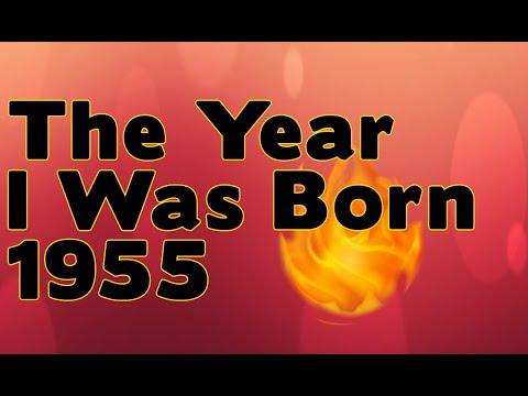 The Year I Was Born 1955.wmv