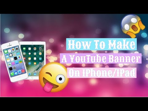 HOW TO MAKE A YOUTUBE BANNER ON IPHONE/IPAD!!!!