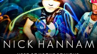 Nick Hannam - Need Someone Tonight (Summer 2011)