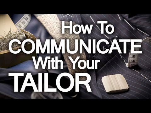 4 Tips to Better Custom Clothing | How to Communicate With Your Tailor