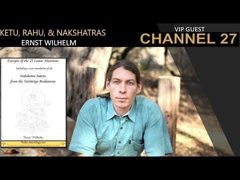 ERNST WILHELM VIP GUEST Ketu, Rahu, & Nakshatras/Teacher,Scholar