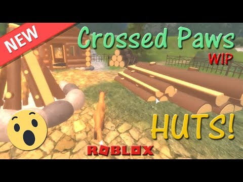 Roblox - Crossed Paws WIP - HUTS! - HD