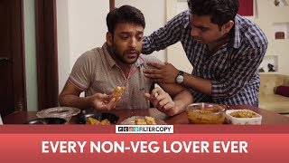 FilterCopy | Every Non-Veg Lover Ever | ft. Sukant Goel and Viraj Ghelani