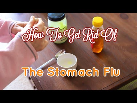 Getting Rid of Stomach Flu/ Food Poisoning
