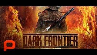 Dark Frontier (Full Movie) Gold, Greed, Lunacy