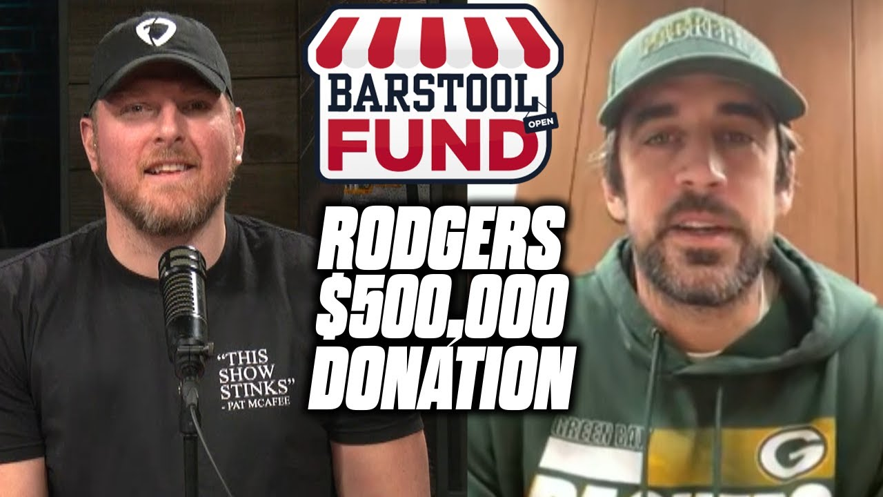 Pat McAfee & Aaron Rodgers Talk Rodgers' $500k Donation To The Barstool Fund