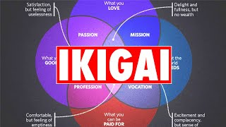 Ikigai: How to find your life purpose.