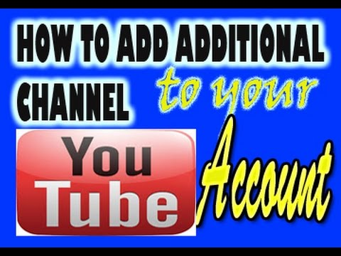 How to add an additional channel to your youtube account
