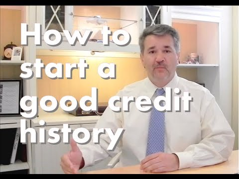 How to start a good credit history and get a great Credit Score