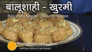 Balushahi Recipe - Khurmi Recipe - Badusha Recipe