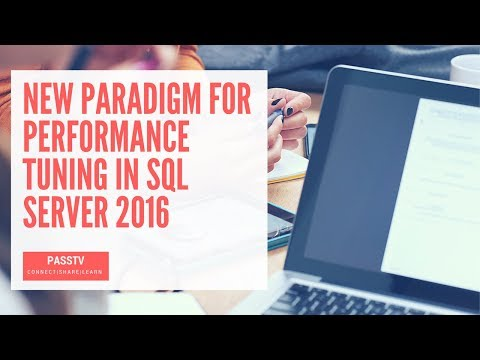 New Paradigm for Performance Tuning in SQL Server 2016