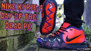 73377572ea57 03 54 · NIKE KYRIE 4 - DAY OF THE DEAD REVIEW   DOPE ON FEET!!