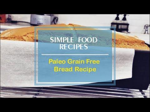 Paleo Grain Free Bread Recipe