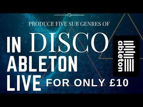 Learn How To produce Disco House Music in Ableton For Only 10